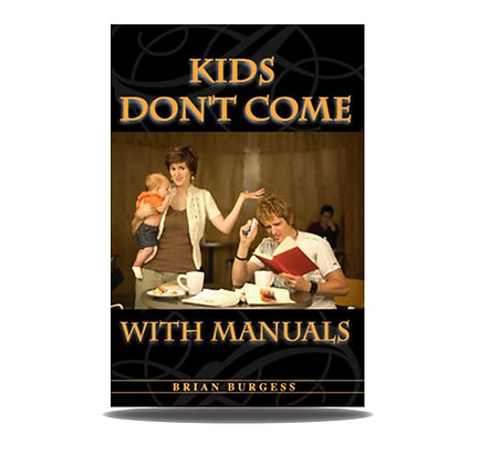 Kids Don't Come With Manuals