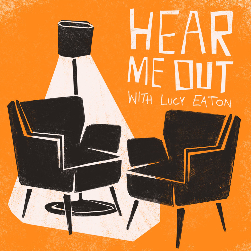 Podcast 'Hear Me Out' with Lucy Eaton
