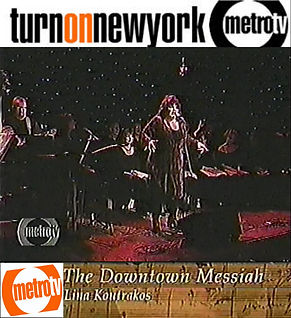 LINA KOUTRAKOS , THE DOWNTOWN MESSIAH ,  THE BOTTOM LINE nyc 2001