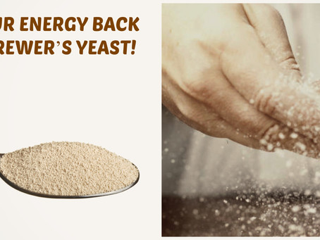 GET YOUR ENERGY BACK WITH BREWER'S YEAST!