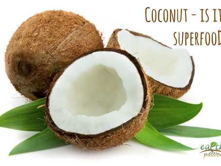 COCONUT – IS IT A SUPER FOOD?