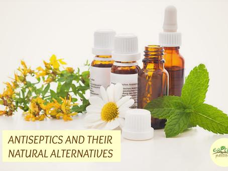 ANTISEPTICS AND THEIR NATURAL ALTERNATIVES