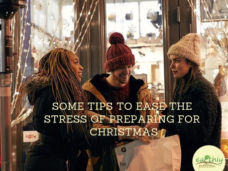 SOME TIPS TO EASE THE STRESS OF PREPARING FOR CHRISTMAS