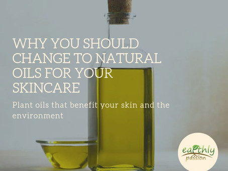 WHY YOU SHOULD CHANGE TO NATURAL OILS FOR YOUR SKINCARE