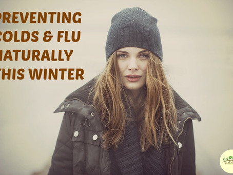 PREVENTING COLDS & FLU NATURALLY THIS WINTER
