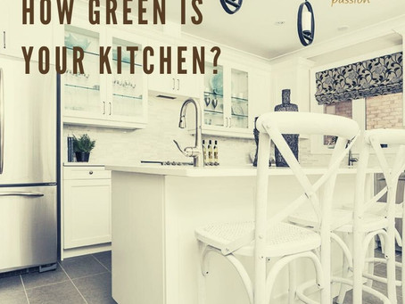 HOW GREEN IS YOUR KITCHEN?