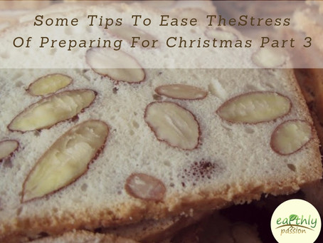 SOME TIPS TO EASE THE STRESS OF PREPARING FOR CHRISTMAS PART 3