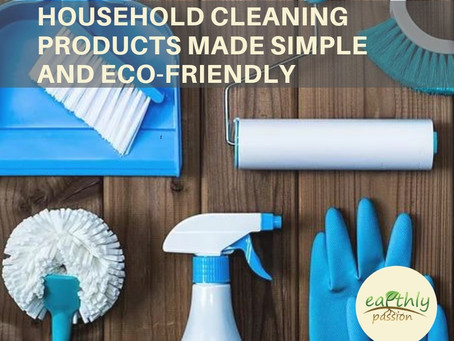 HOUSEHOLD CLEANING PRODUCTS MADE SIMPLE AND ECO-FRIENDLY