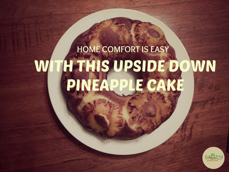 HOME COMFORT IS EASY WITH THIS UPSIDE DOWN PINEAPPLE CAKE
