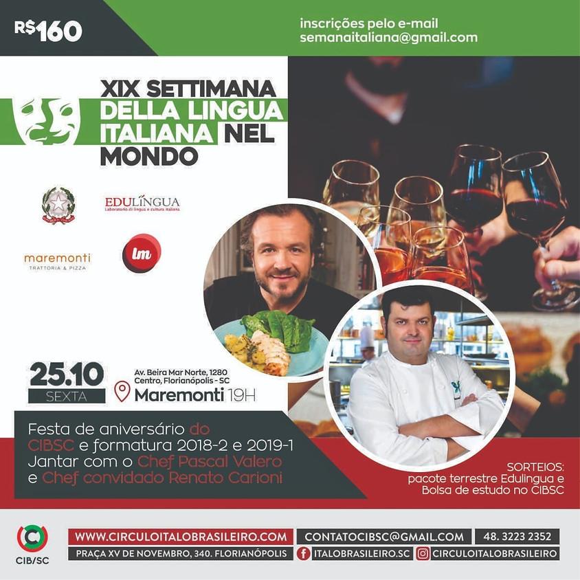 ANIVERSÁRIO e Formatura do CIBSC. Jantar com os chefs Pascal Valero e Renato Carioni.