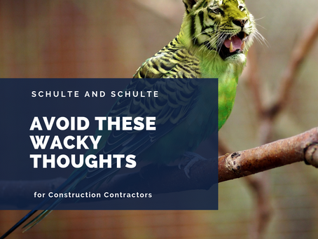 6 Wacky Thoughts to Avoid in Your Construction Office