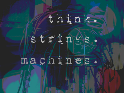 think.strings.machines.