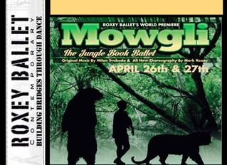 "ROXEY BALLET ANNOUNCES ITS WORLD PREMIERE OF ""MOWGLI"""