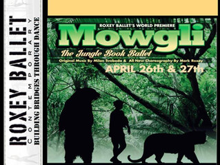 "ROXEY BALLET ANNOUNCES ITS WORLD PREMIERE OF ""MOWGLI"""