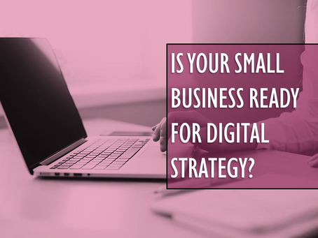 Is Your Small Business Ready for Digital Strategy?