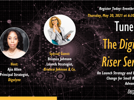 The Digital Riser Series with Special Guest Brianca Johnson
