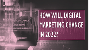How Will Digital Marketing Change in 2022?