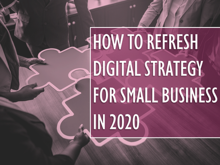 How to Refresh Digital Strategy for Small Business in 2020
