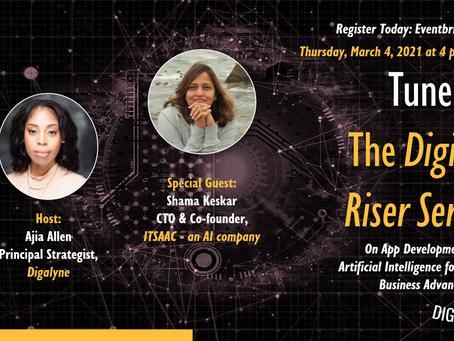 The Digital Riser Series with Special Guest Shama Keskar