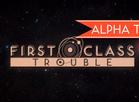 First Class Trouble - Alpha Trailer
