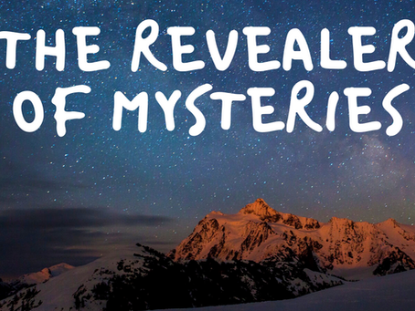 THE REVEALER OF MYSTERIES