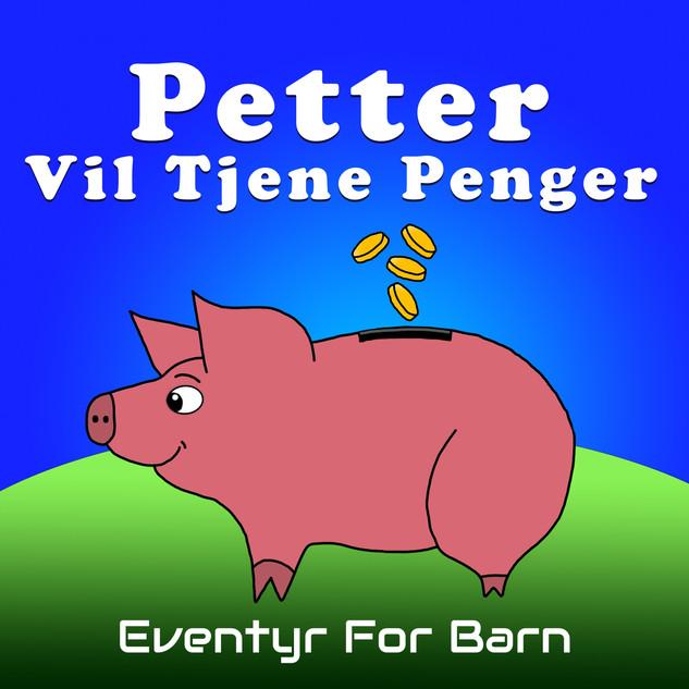 Petter Vil Tjene Penger