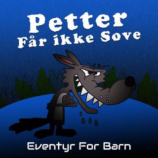 Petter Får Ikke Sove