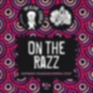 on the razz.JPG
