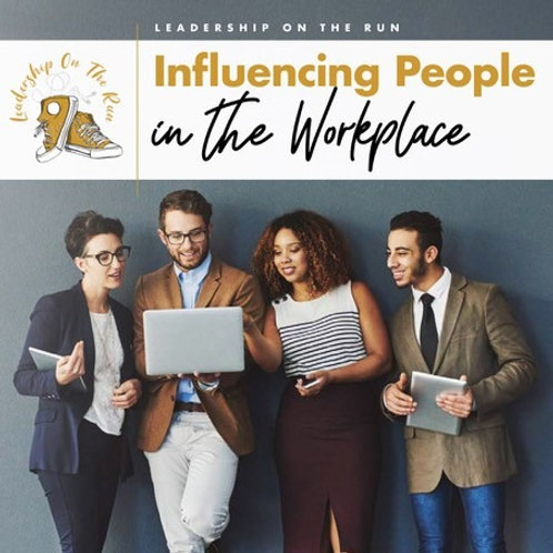Influencing in the workplace