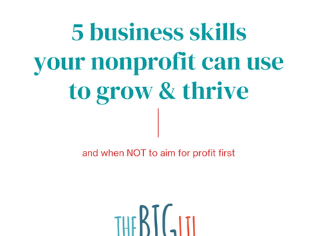 5 business skills your nonprofit can use to grow & thrive