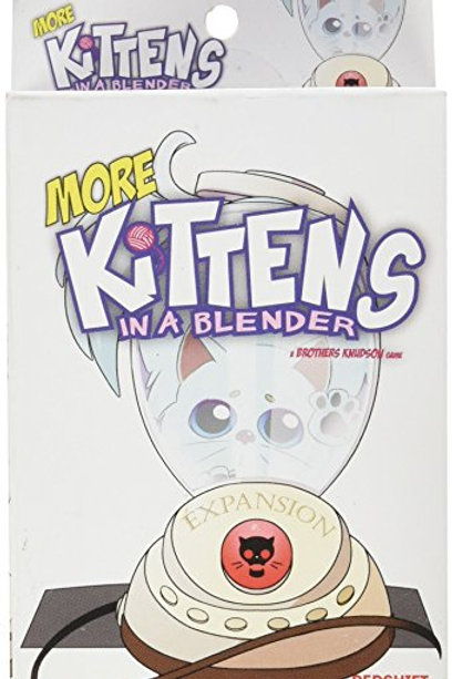 KITTENS IN A BLENDER: EXPANSION