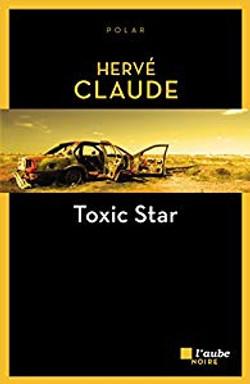 Toxic Star Hervé Claude