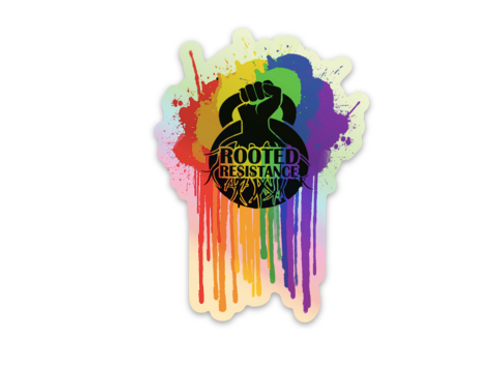 Rooted Resistance Pride Hologram Drip Sticker