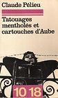 """Pélieu, """"Tatouages mentholés et cartouches d'Aube"""""""