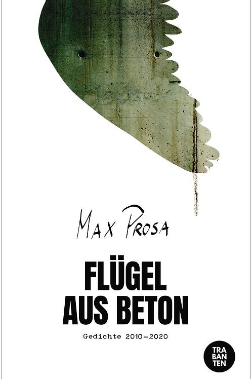 Max Prosa: Fluegel aus Beton