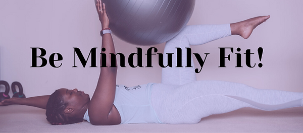 Be Mindfully Fit.png