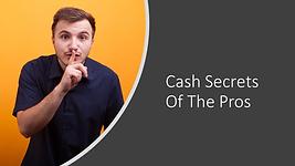 Cash Secrets Of The Pros.png