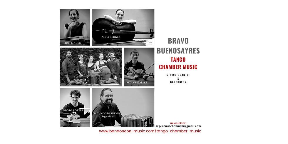 BRAVO BUENOSAYRES TANGO CHAMBER MUSIC