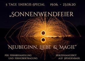 "5 Tage Energie-Special  ""Sonnenwendfeier   Neubeginn,  Liebe  &  Magie""   19.06.  -  23.06.20"