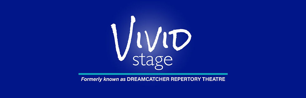 Vivid Stage formerly known as Dreamcatcher Repertory Theatre