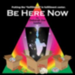 Be Here Now by Deborah Zoe Laufer