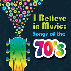 I Believe in Music - Songs of the 70's