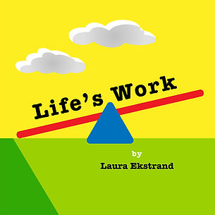 Life's Work, a Mainstage Production at Vivid Stage by Laura Ekstrand