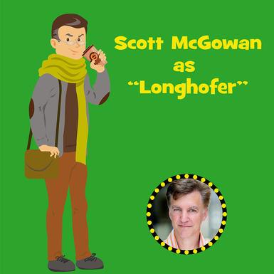 """Scott McGowan as """"Longhofer"""""""