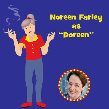 """Noreen Farley as """"Doreen"""""""