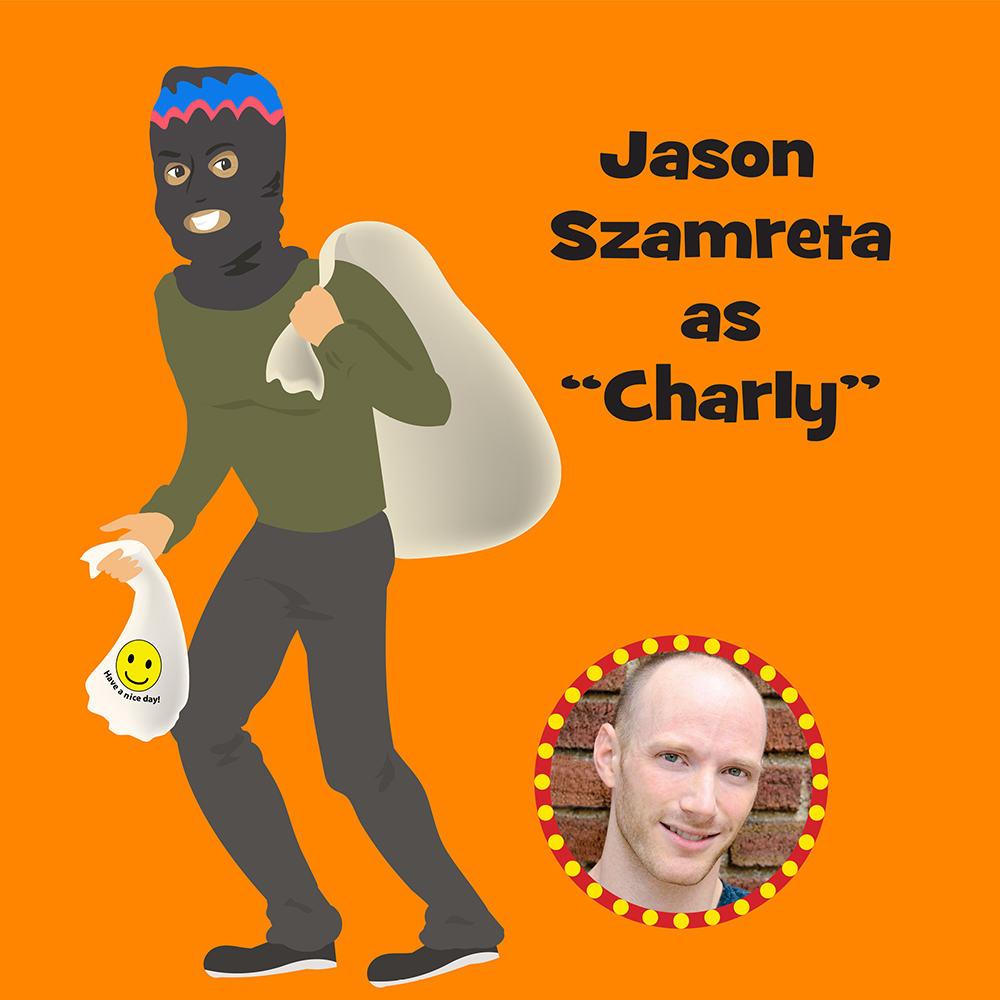 """Jason Szamreta as """"Charly"""""""