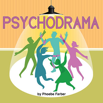 Psychodrama by Phoebe Farber