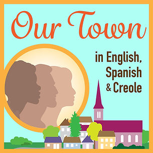 Our Town Multilingual Reading