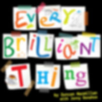 Every Brilliant Thing by Duncan Macmillan, with Jonny Donahoe