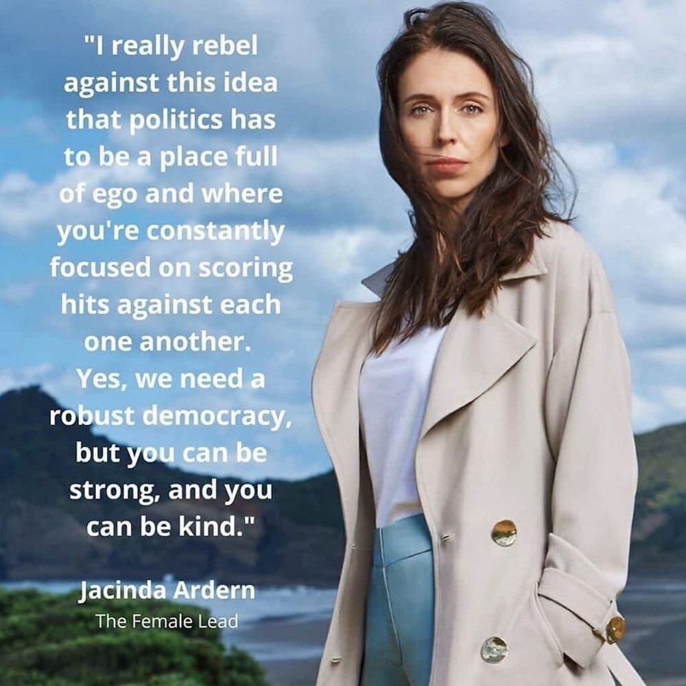 """I really rebel against this idea that politics has to be full of ego and where you're constantly focused on scoring hits against each one another. Yes, we need a robust democracy, but you can be strong and you can be kind."" - Jacinda Ardern"